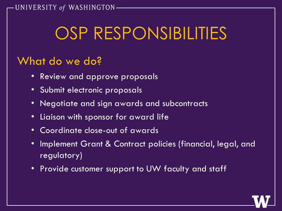 OSP RESPONSIBILITIES What do we do.