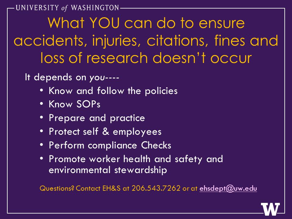 It depends on you---- Know and follow the policies Know SOPs Prepare and practice Protect self & employees Perform compliance Checks Promote worker health and safety and environmental stewardship Questions.