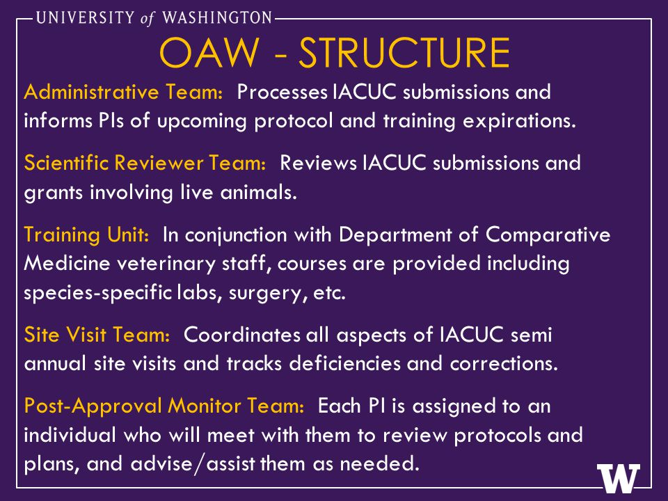 OAW - STRUCTURE Administrative Team: Processes IACUC submissions and informs PIs of upcoming protocol and training expirations.