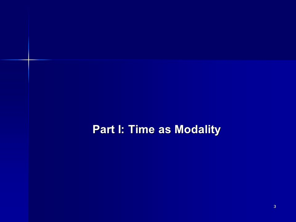 3 Part I: Time as Modality