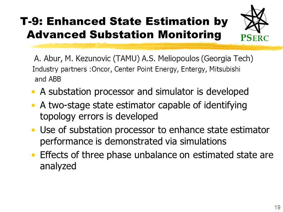 PS ERC 19 T-9: Enhanced State Estimation by Advanced Substation Monitoring A.