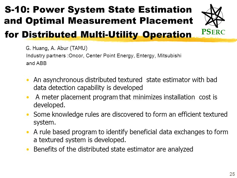 PS ERC 25 S-10: Power System State Estimation and Optimal Measurement Placement for Distributed Multi-Utility Operation G.