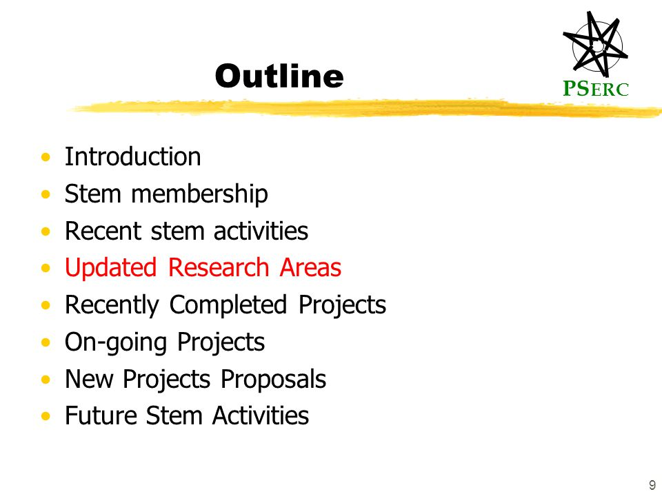 PS ERC 9 Outline Introduction Stem membership Recent stem activities Updated Research Areas Recently Completed Projects On-going Projects New Projects Proposals Future Stem Activities