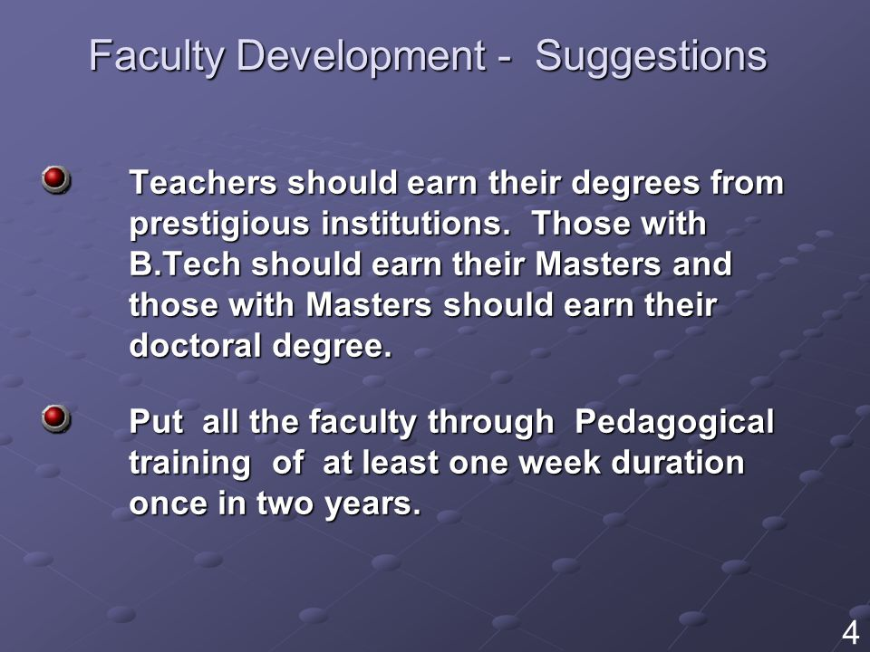 Faculty Development - Suggestions Teachers should earn their degrees from prestigious institutions.