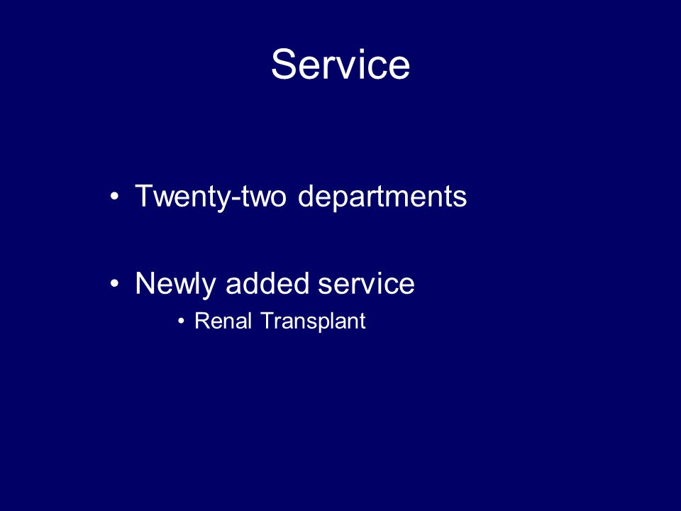 Service Twenty-two departments Newly added service Renal Transplant