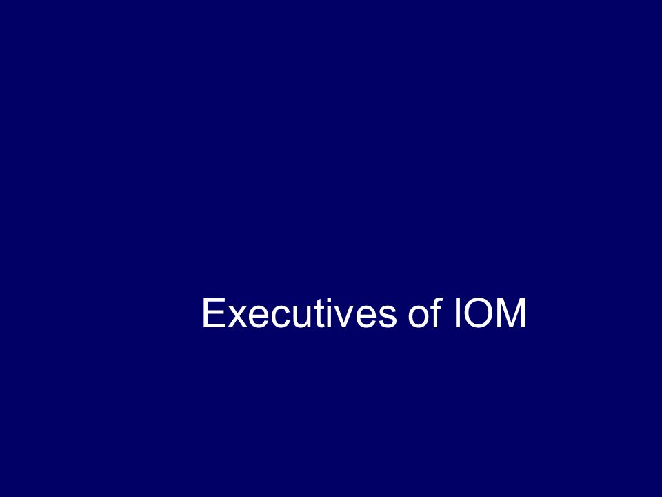 Executives of IOM