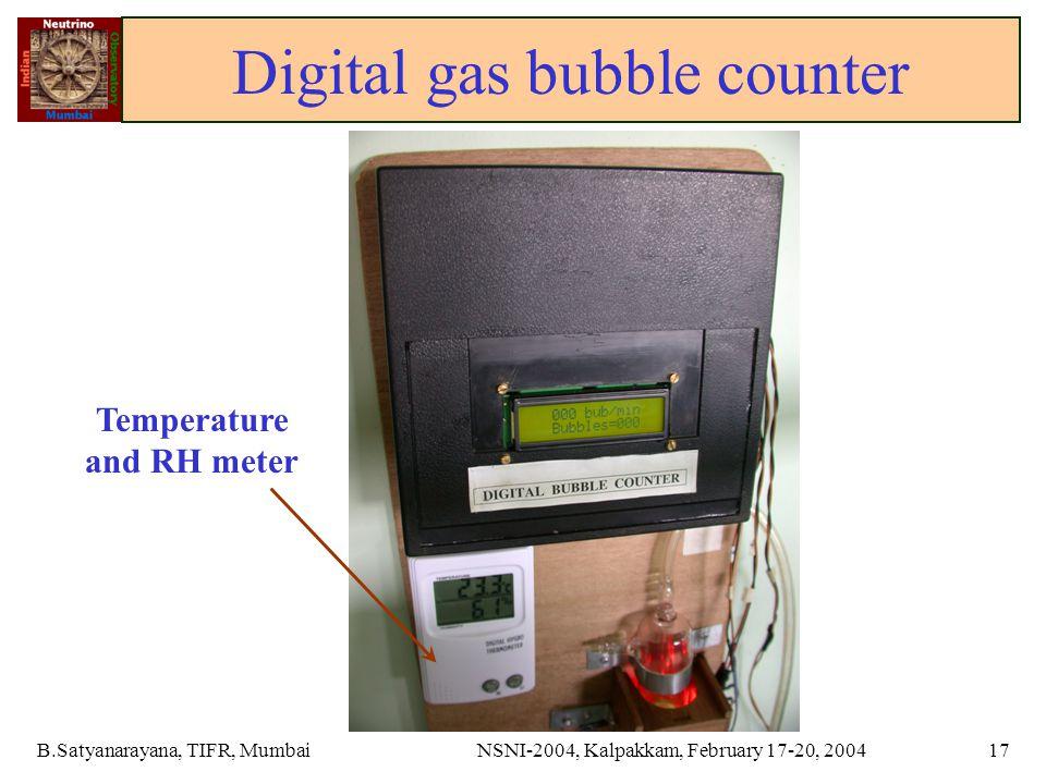 B.Satyanarayana, TIFR, MumbaiNSNI-2004, Kalpakkam, February 17-20, 200417 Digital gas bubble counter Temperature and RH meter