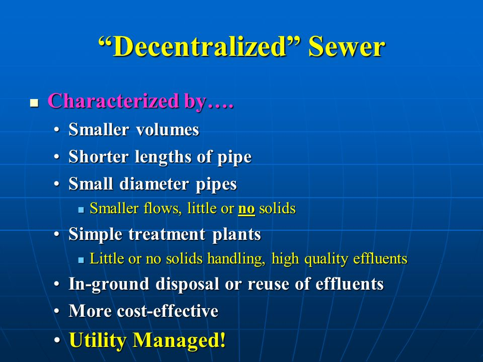 Decentralized Sewer Characterized by…. Characterized by….