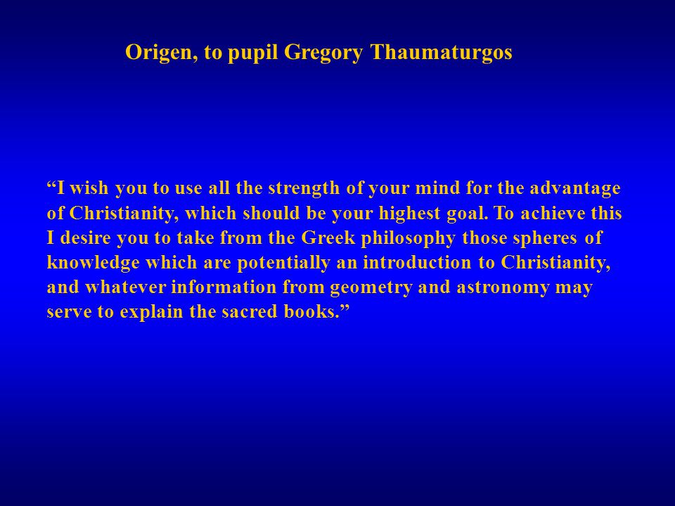 Origen (185-254) - Prolific writer & lecturer; brought many to the Faith - Frequent prayer sanctifies, unifies to God & helps avoid sin - Origen's definition of salvation as growth into unity with God, or deification, has become standard in the Orthodox Church. - Archpriest John Morris - Used Hellenistic philosophers to expresss Biblical content; was called the 'Christian Platonist'.