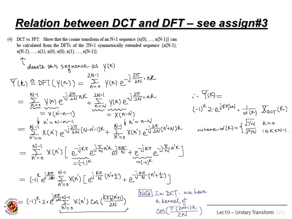 M. Wu: ENEE631 Digital Image Processing (Spring'09) Lec10 – Unitary Transform [25] Relation between DCT and DFT – see assign#3