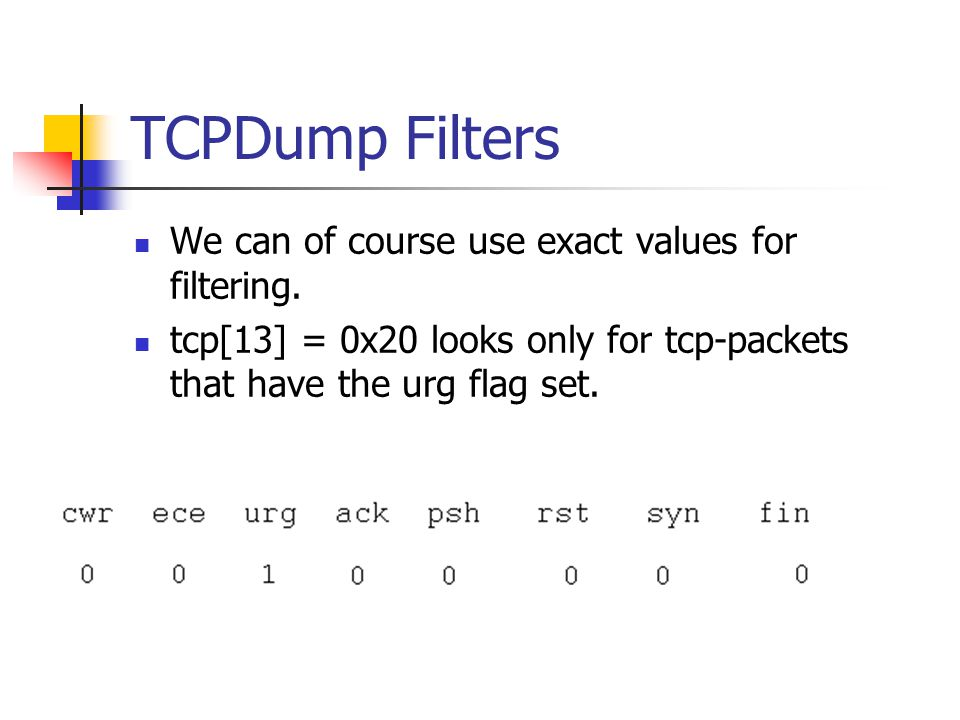 TCPDump Filters We can of course use exact values for filtering.