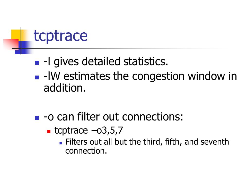 tcptrace -l gives detailed statistics. -lW estimates the congestion window in addition.