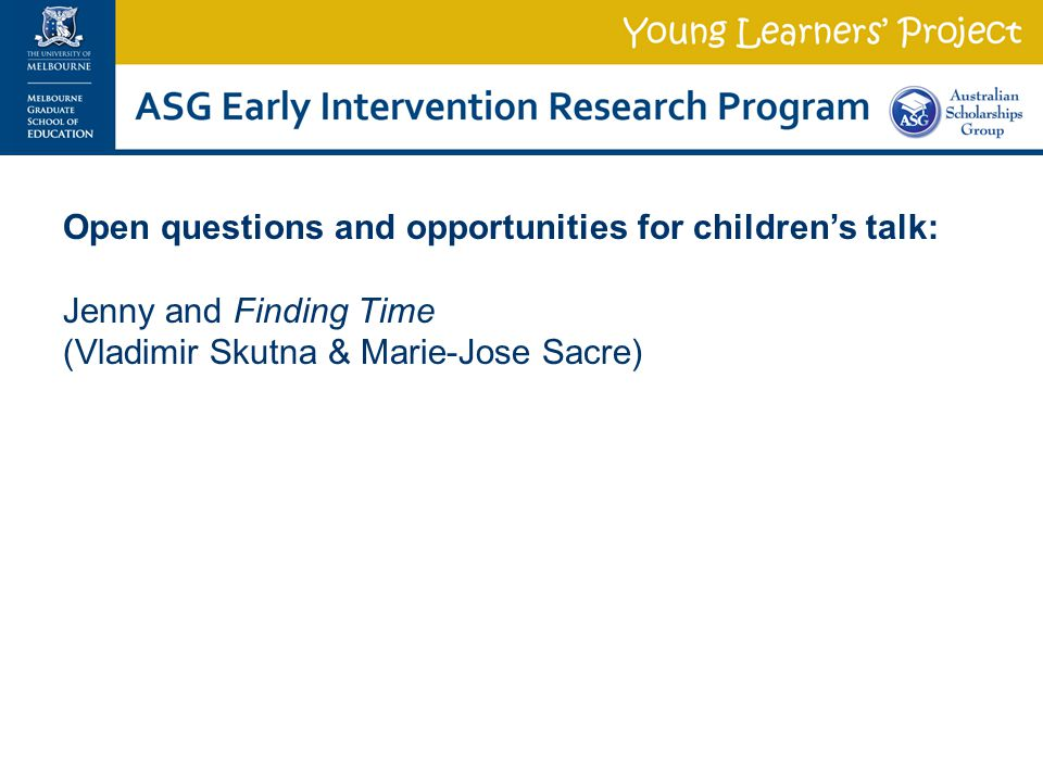 Open questions and opportunities for children's talk: Jenny and Finding Time (Vladimir Skutna & Marie-Jose Sacre)