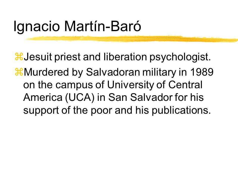 Ignacio Martín-Baró zJesuit priest and liberation psychologist.