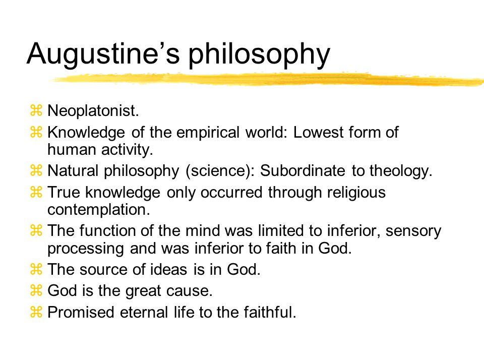 Augustine's philosophy zNeoplatonist.