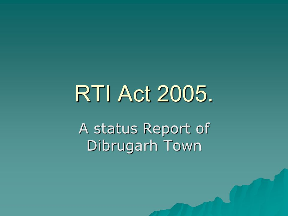 RTI Act 2005. A status Report of Dibrugarh Town