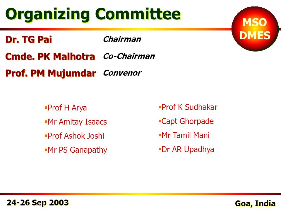 24-26 Sep 2003 Goa, India MSO DMES MSO DMES Organizing Committee Chairman Co-Chairman Convenor Dr.