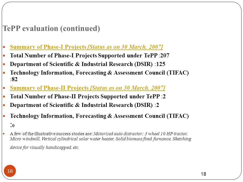 18 TePP evaluation (continued) Summary of Phase-I Projects [Status as on 30 March.