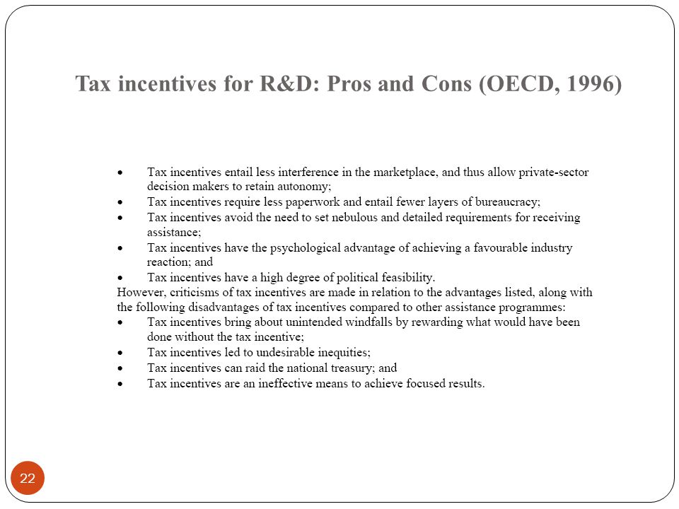 Tax incentives for R&D: Pros and Cons (OECD, 1996) 22