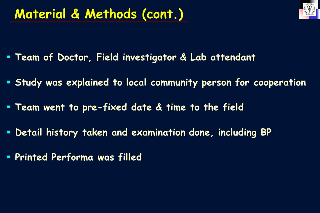  Team of Doctor, Field investigator & Lab attendant  Study was explained to local community person for cooperation  Team went to pre-fixed date & t