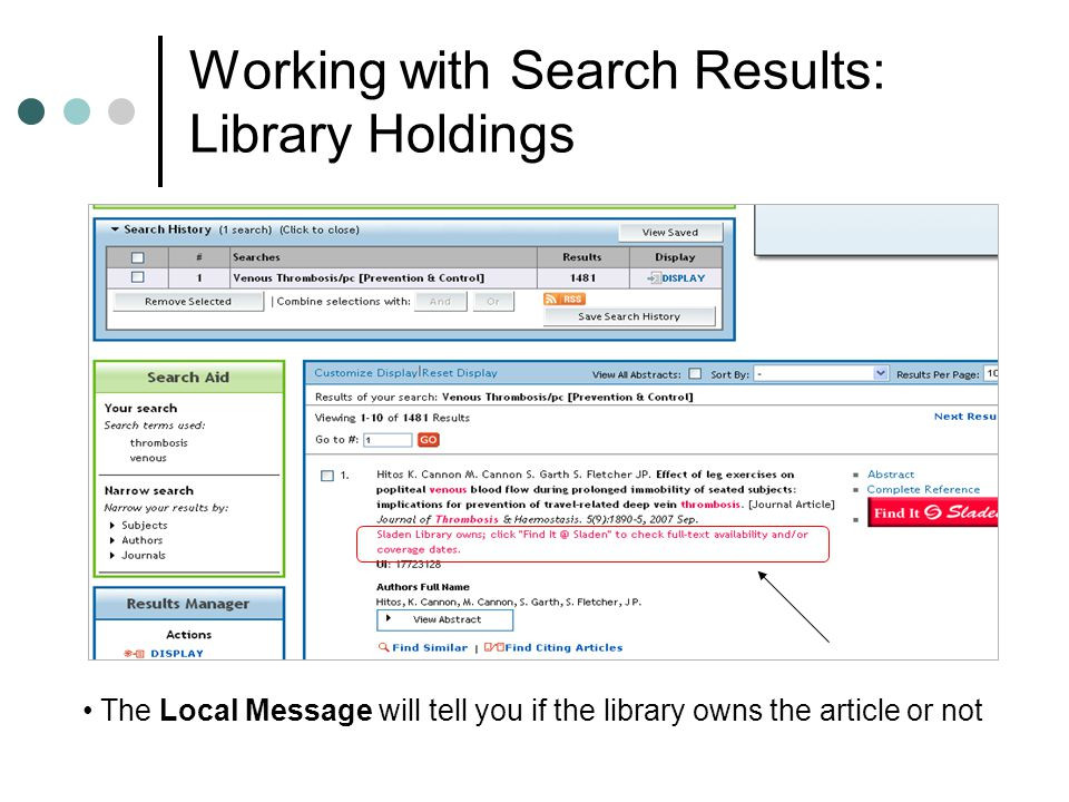 Working with Search Results: Library Holdings The Local Message will tell you if the library owns the article or not