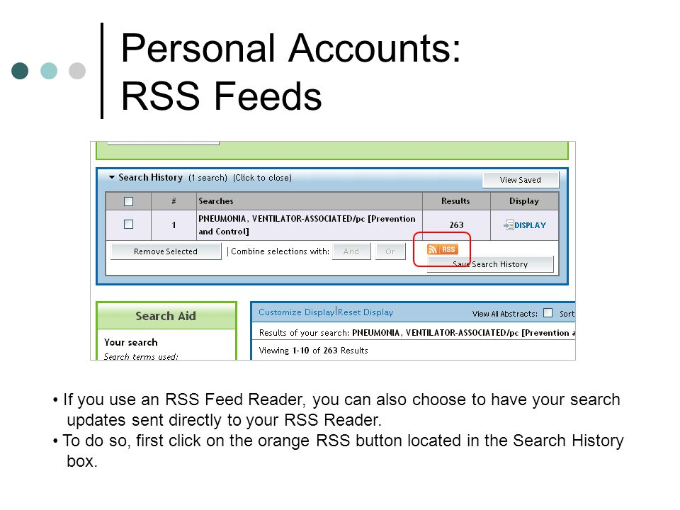 Personal Accounts: RSS Feeds If you use an RSS Feed Reader, you can also choose to have your search updates sent directly to your RSS Reader.