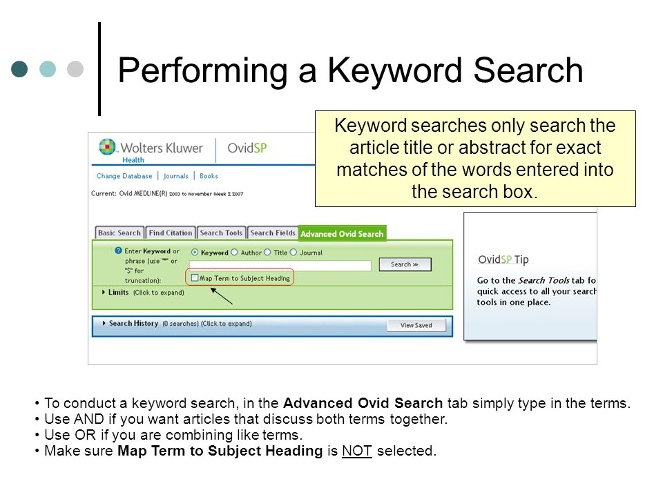 Performing a Keyword Search To conduct a keyword search, in the Advanced Ovid Search tab simply type in the terms.