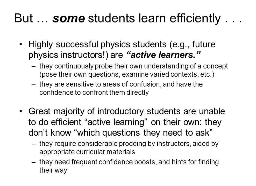 But … some students learn efficiently...