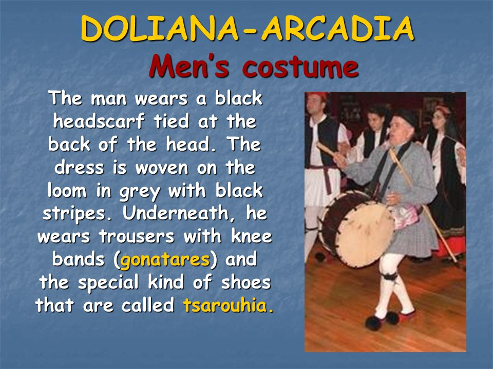DOLIANA-ARCADIA Men's costume The man wears a black headscarf tied at the back of the head. The dress is woven on the loom in grey with black stripes.