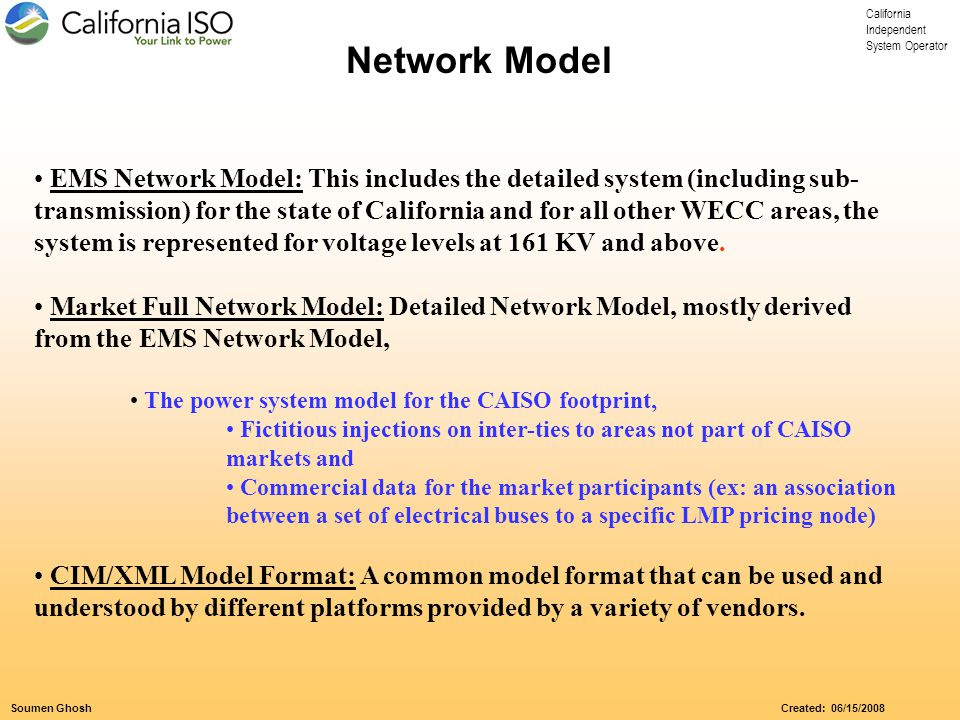 California Independent System Operator Soumen Ghosh Created: 06/15/2008 PSLF Model