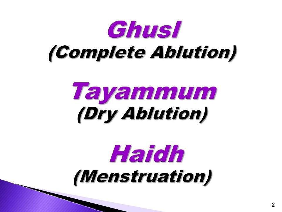 3 By the end of this presentation, Insha'Allah, you are expected to know:  The rulings and manners of Ghusl (complete ablution)  The rulings and manners of Tayammum (dry ablution)  The rulings of the different types of blood in regards to women