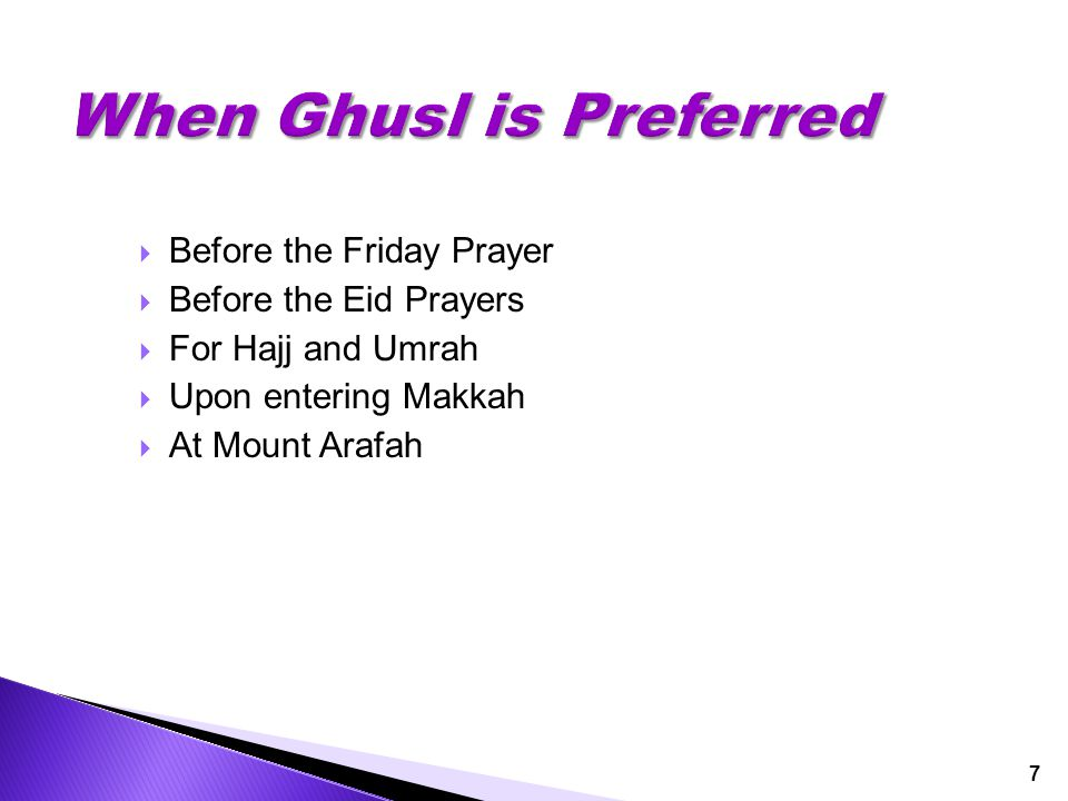  The factor that obligates Ghusl must have stopped  One must have the Intention  One must wash all bodily parts 8