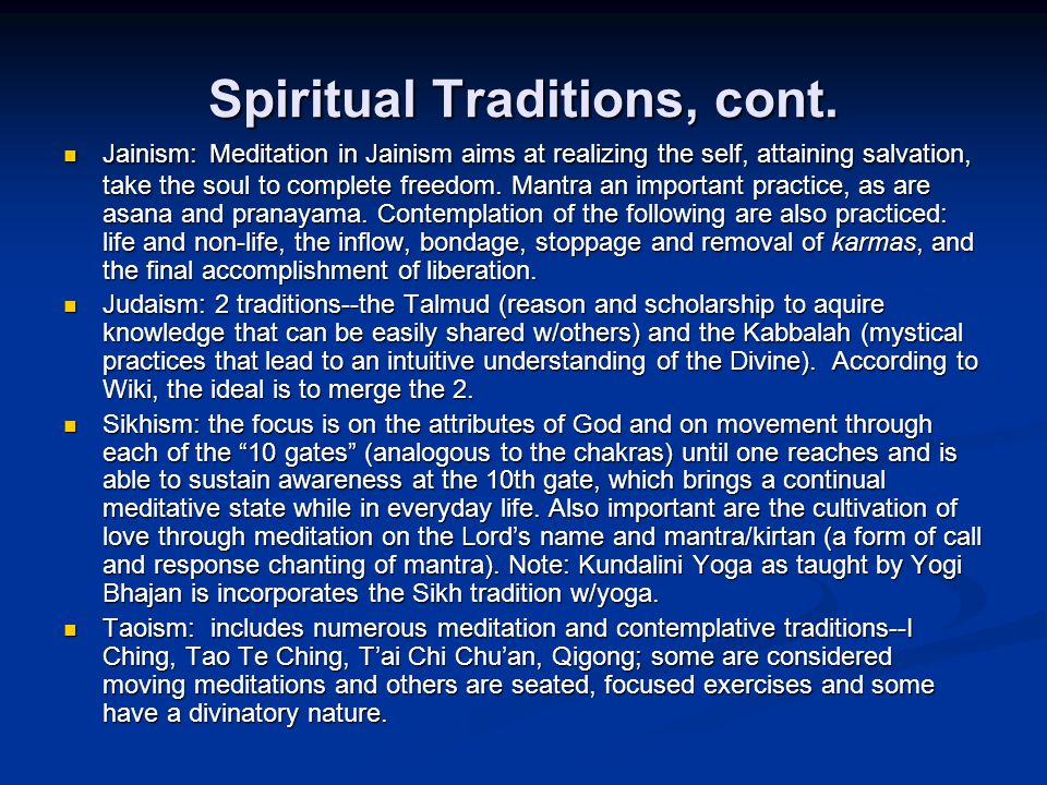 Spiritual Traditions, cont.