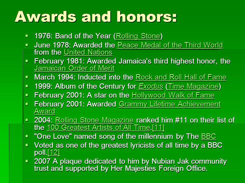 Awards and honors: 1111976: Band of the Year ( RRRR oooo llll llll iiii nnnn gggg S S S S tttt oooo nnnn eeee) JJJJune 1978: Awarded the P P P