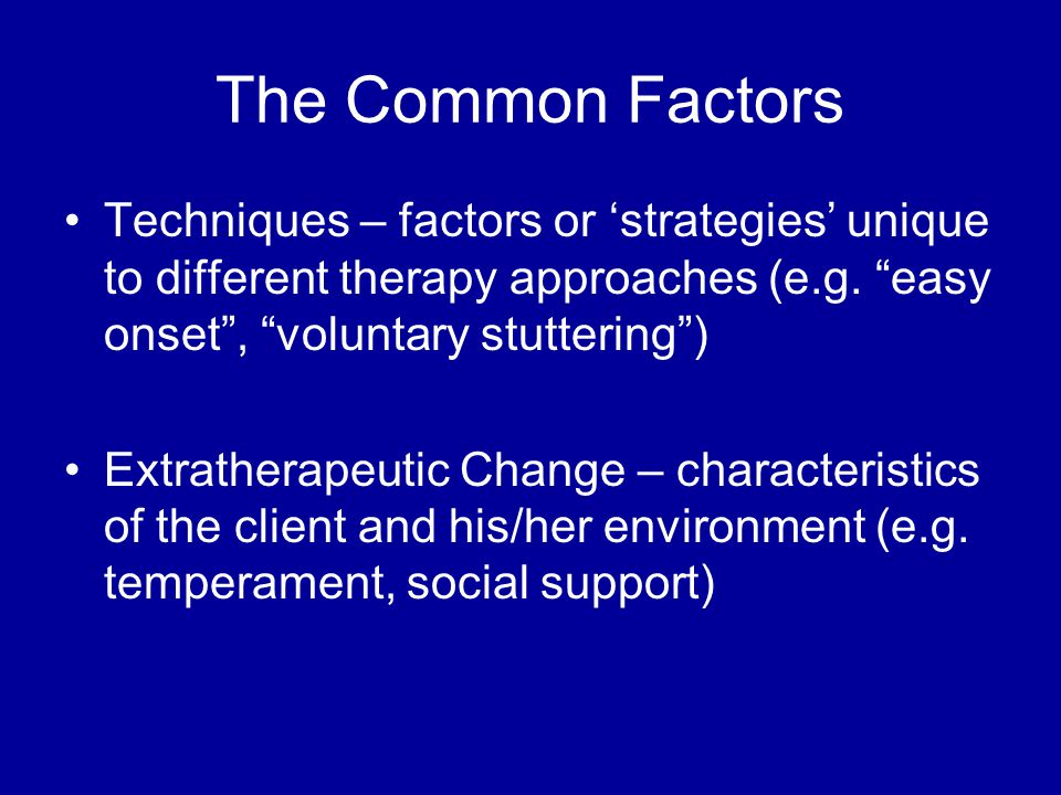 The Common Factors Techniques – factors or 'strategies' unique to different therapy approaches (e.g.