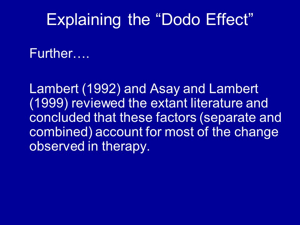 Explaining the Dodo Effect Further….