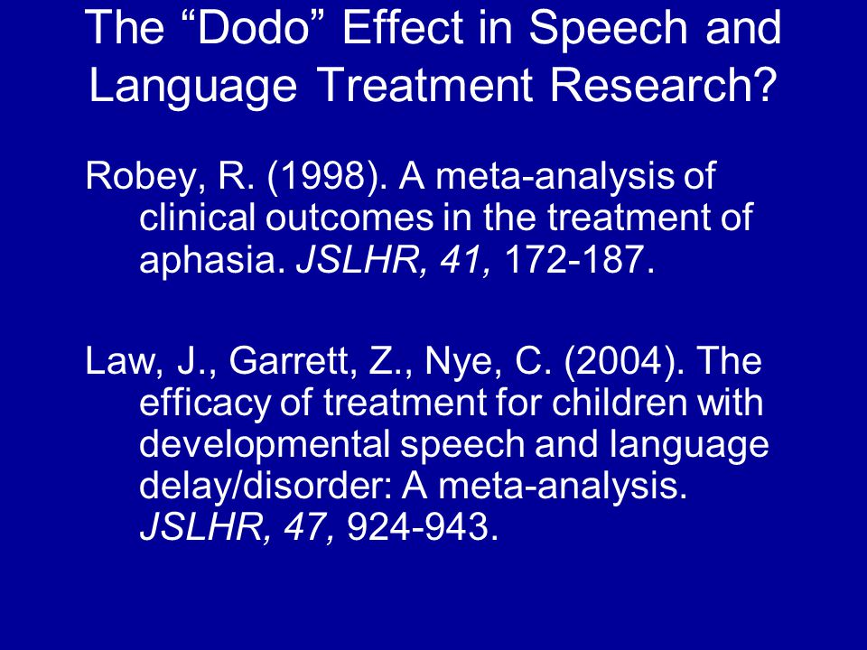The Dodo Effect in Speech and Language Treatment Research.
