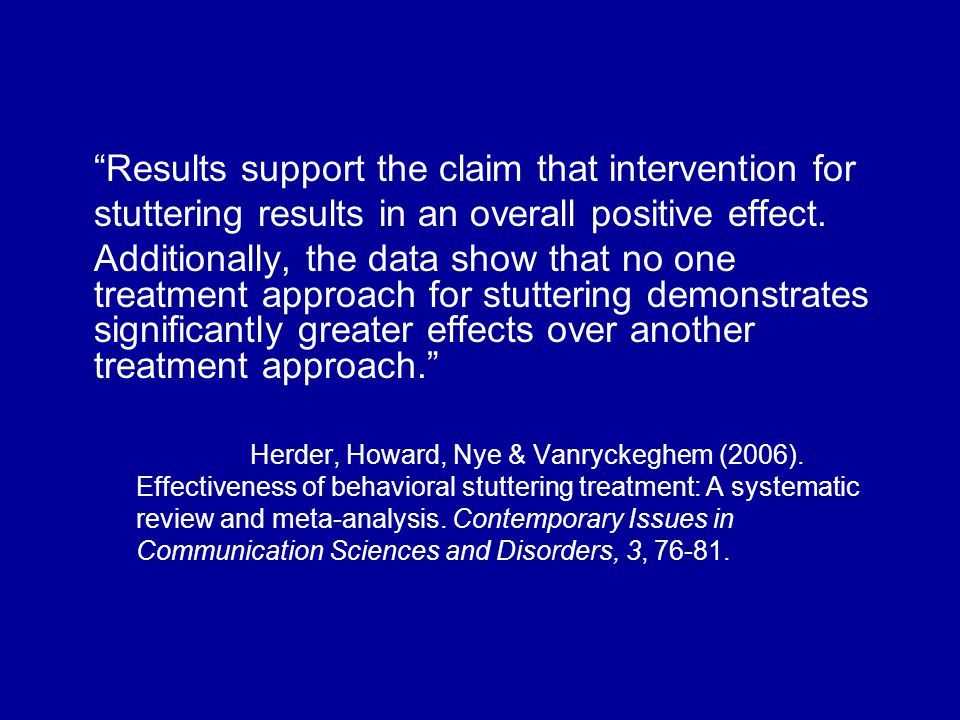 Results support the claim that intervention for stuttering results in an overall positive effect.
