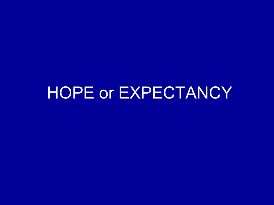 HOPE or EXPECTANCY