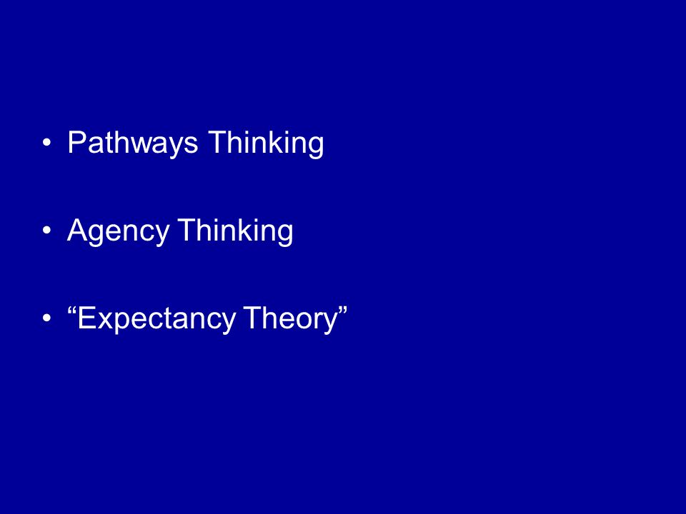 Pathways Thinking Agency Thinking Expectancy Theory