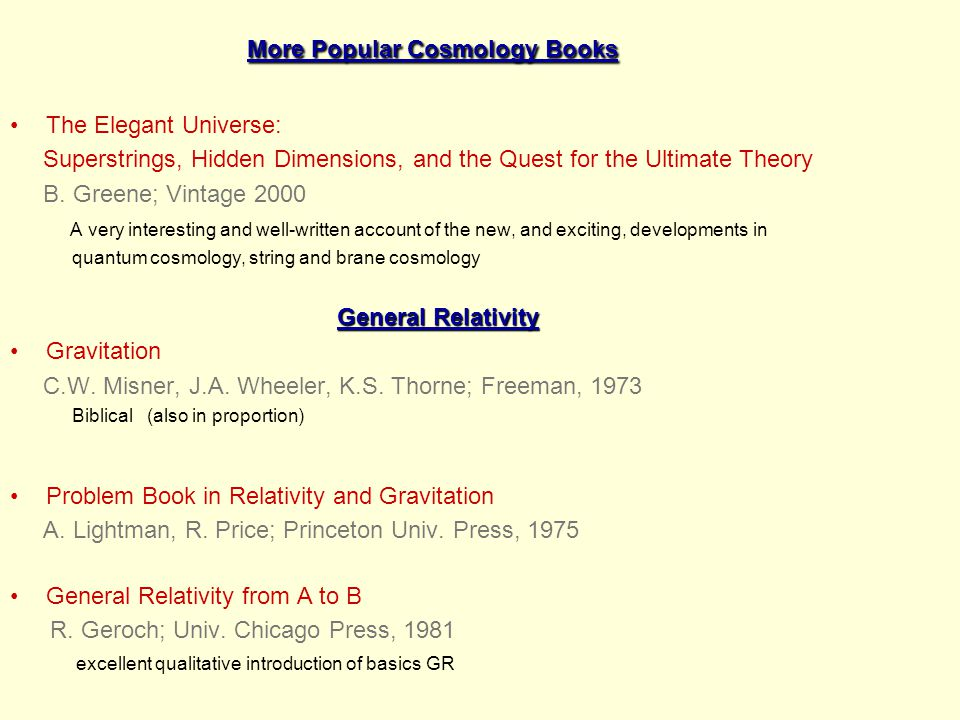 More Popular Cosmology Books The Elegant Universe: Superstrings, Hidden Dimensions, and the Quest for the Ultimate Theory B.