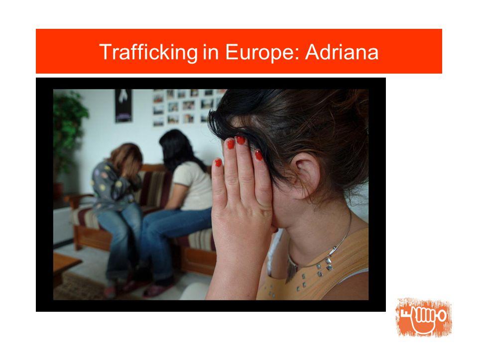 Trafficking in Europe: Adriana