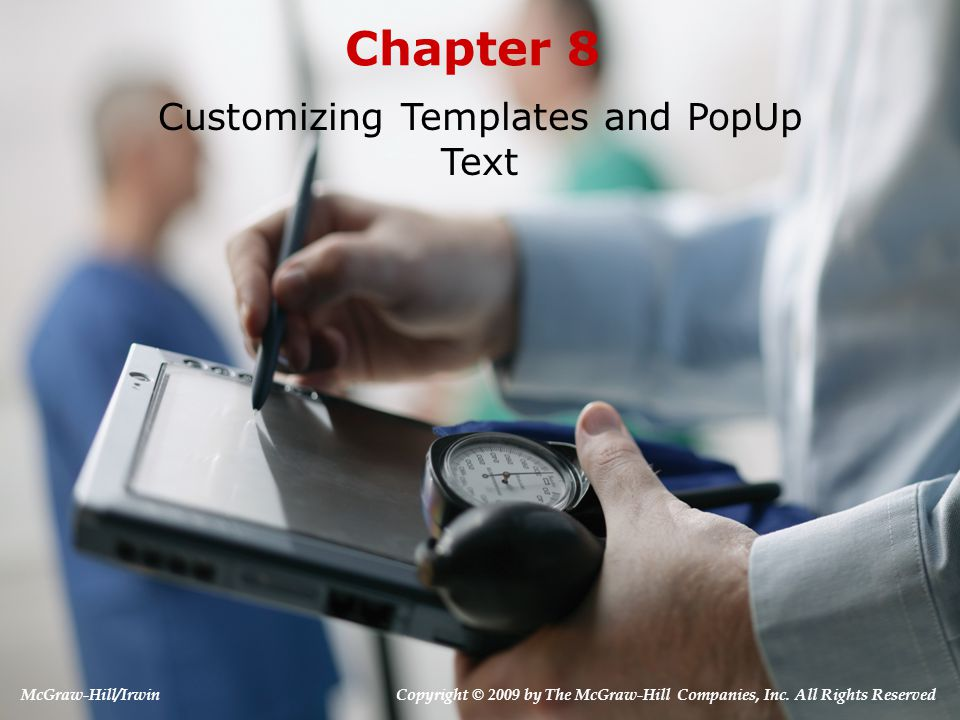 Chapter 8 Content:  Overview  Creating Templates  Office Visits Templates  Customizing Popup Text  Order Templates  Letters Templates  Managing Templates 8-2
