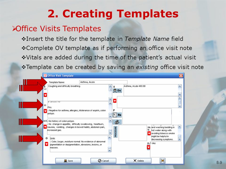 2. Creating Templates  Office Visits Templates  Insert the title for the template in Template Name field  Complete OV template as if performing an