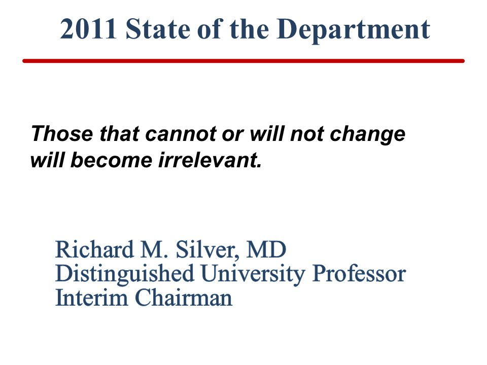 2011 State of the Department Those that cannot or will not change will become irrelevant.