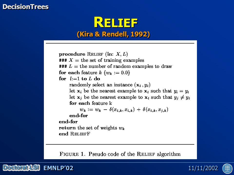 EMNLP'02 11/11/2002 R ELIEF DecisionTrees (Kira & Rendell, 1992)