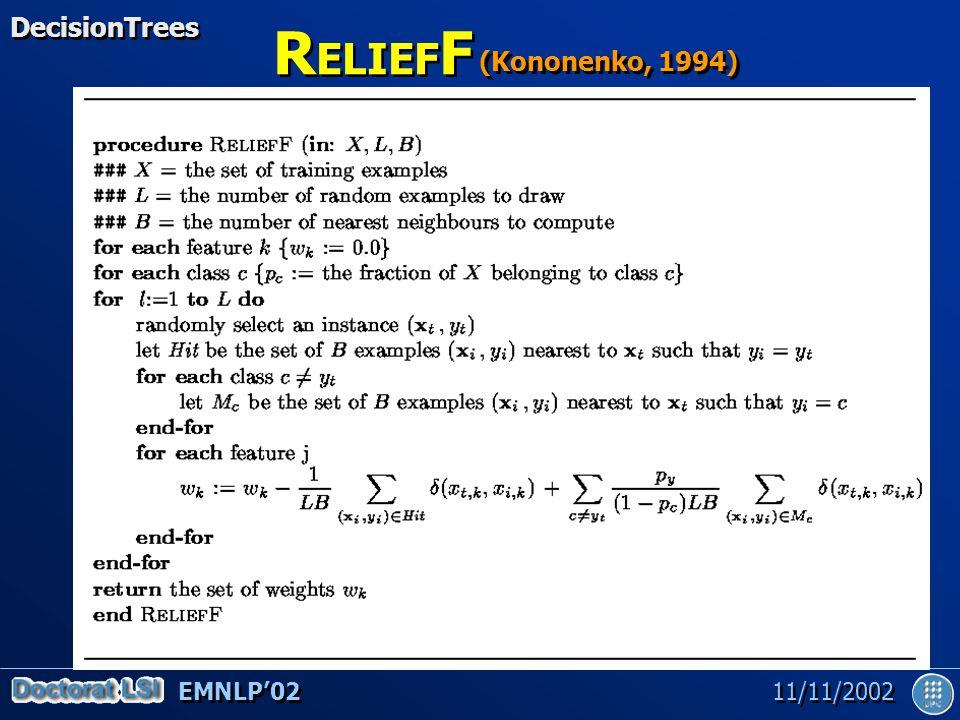 EMNLP'02 11/11/2002 R ELIEF F DecisionTrees (Kononenko, 1994)
