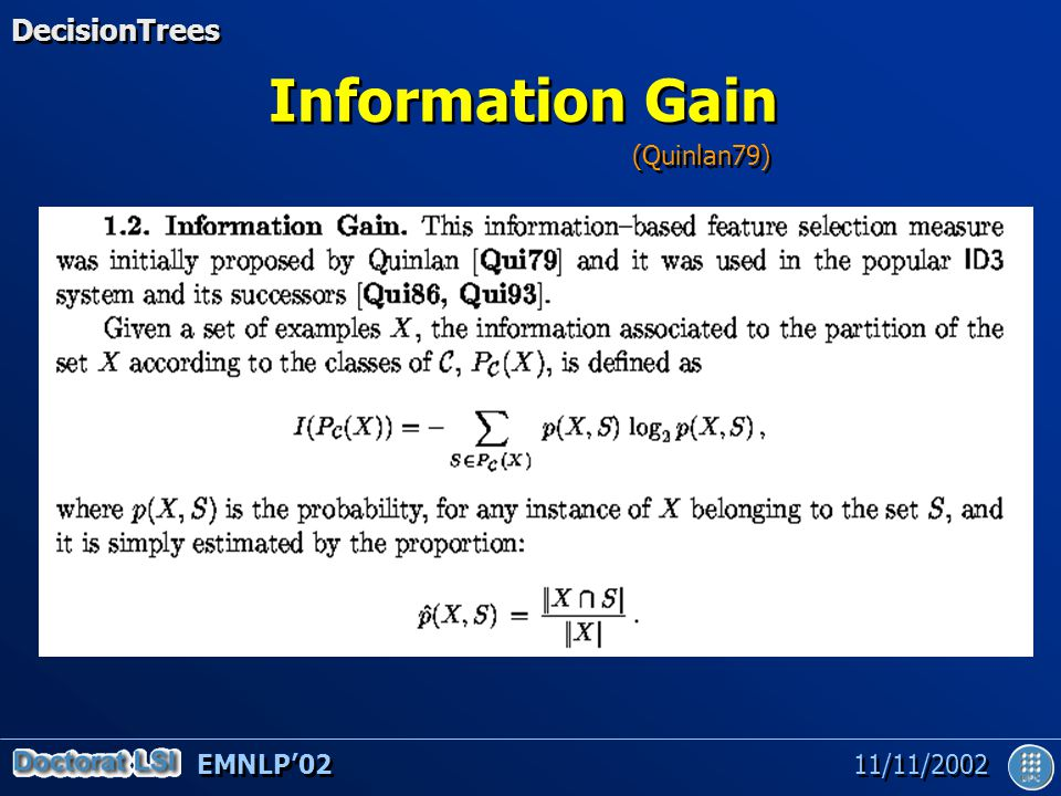 EMNLP'02 11/11/2002 Information Gain (2) DecisionTrees (Quinlan79)