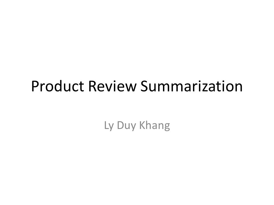 Product Review Summarization Ly Duy Khang