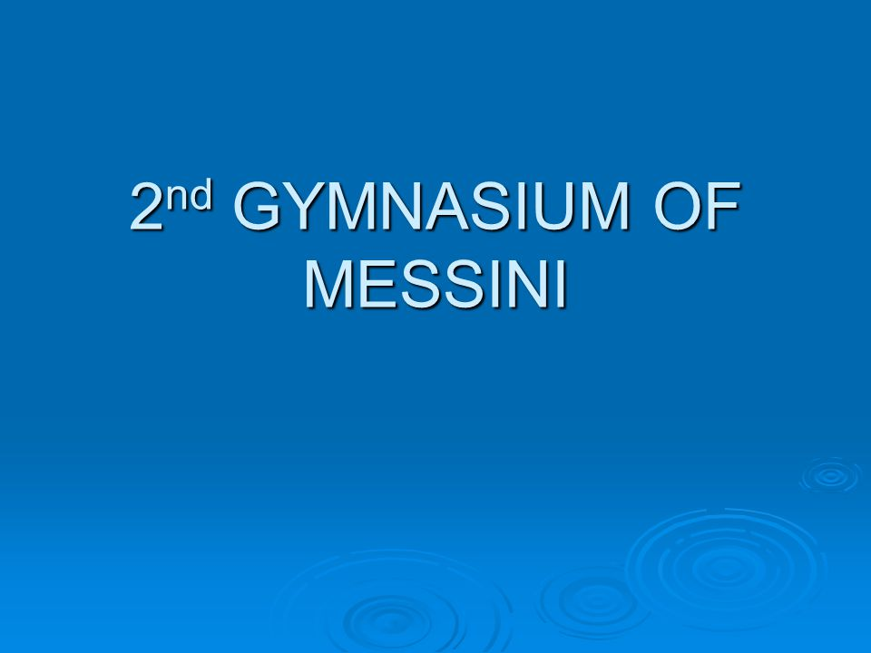 2 nd GYMNASIUM OF MESSINI